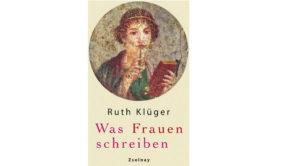 Ruth Klüger was Frauen schreiben